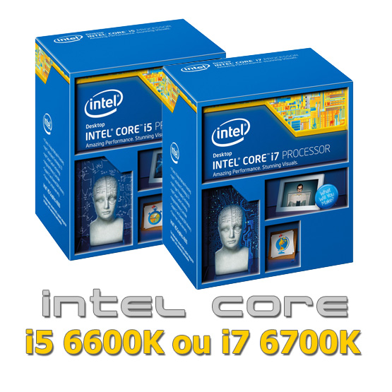 Intel Core i5 6600K or i7 6700K